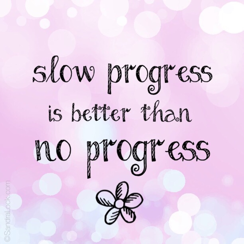 Slow progress quote